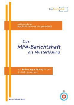 Das MFA Berichtsheft als Musterlösung von Reiter,  Marie Christine
