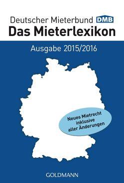 Das Mieterlexikon – Ausgabe 2015/2016 von Deutscher Mieterbund Verlag GmbH