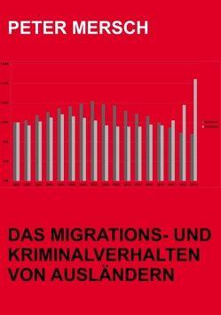 Das Migrations- und Kriminalverhalten von Ausländern von Mersch,  Peter