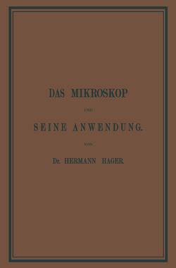 Das Mikroskop und Seine Anwendung von Hager,  Hermann