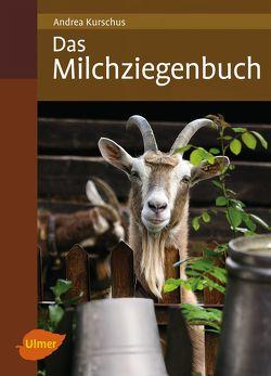 Das Milchziegenbuch von Kurschus,  Andrea