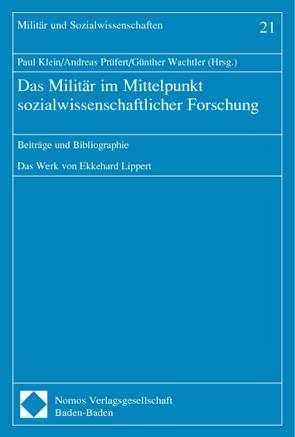 Das Militär im Mittelpunkt sozialwissenschaftlicher Forschung von Klein,  Paul, Prüfert,  Andreas, Wachtler,  Günther