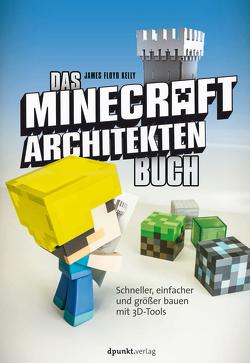 Das Minecraft-Architekten-Buch von Isolde Kommer, Kelly,  James Floyd