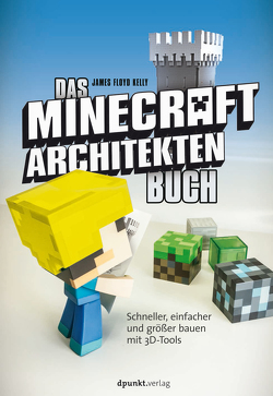 Das Minecraft-Architekten-Buch von Isolde Kommer, Kelly,  James Floyd