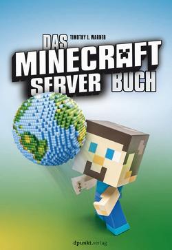 Das Minecraft-Server-Buch von Ruhland,  Eva, Warner,  Timothy L.