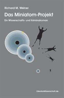 Das Miniatom-Projekt von Weiner,  Richard M.