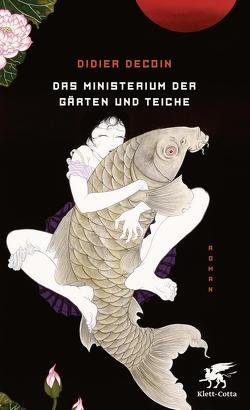 Das Ministerium der Gärten und Teiche von Decoin,  Didier, Killisch-Horn,  Michael von