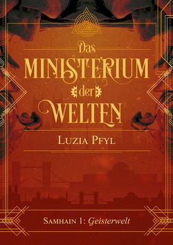 Das Ministerium der Welten – Samhain 1: Geisterwelten von Luzia,  Pfyl