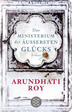 Das Ministerium des äußersten Glücks von Grube,  Anette, Roy,  Arundhati