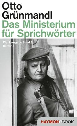 Das Ministerium für Sprichwörter von Grünmandl,  Otto, Piok,  Maria, Tanzer,  Ulrike