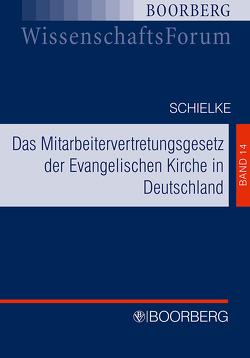 Das Mitarbeitervertretungsgesetz der Evangelischen Kirche in Deutschland von Schielke,  Christian