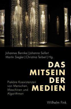 Das Mitsein der Medien von Bennke,  Johannes, Seifert,  Johanna, Siegler,  Martin, Terberl,  Christina