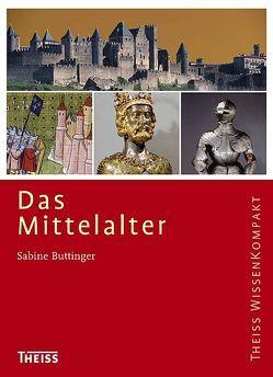 Das Mittelalter von Buttinger,  Sabine