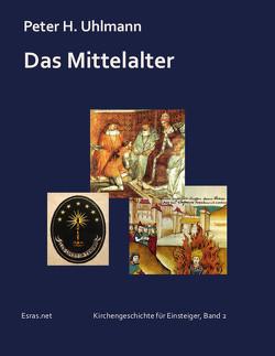 Das Mittelalter von Uhlmann,  Peter H.