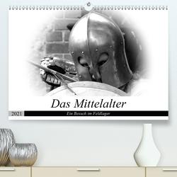 Das Mittelalter – Ein Besuch im Feldlager (Premium, hochwertiger DIN A2 Wandkalender 2021, Kunstdruck in Hochglanz) von happyroger
