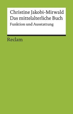 Das mittelalterliche Buch von Jakobi-Mirwald,  Christine