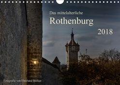 Das mittelalterliche Rothenburg (Wandkalender 2018 DIN A4 quer) von Becker,  Eberhard