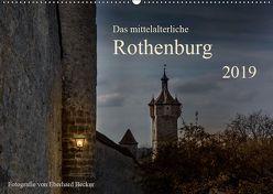 Das mittelalterliche Rothenburg (Wandkalender 2019 DIN A2 quer) von Becker,  Eberhard