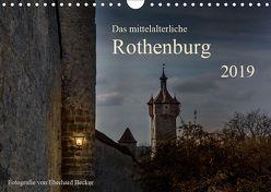 Das mittelalterliche Rothenburg (Wandkalender 2019 DIN A4 quer) von Becker,  Eberhard