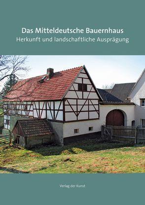 Das Mitteldeutsche Bauernhaus von Mieth,  Katja Margarethe, Sturm,  Albrecht