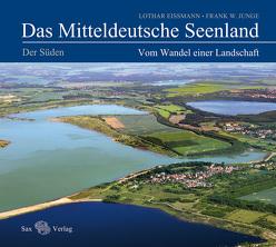 Das Mitteldeutsche Seenland. Vom Wandel einer Landschaft von Eißmann,  Lothar, Junge,  Frank