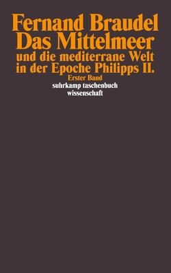Das Mittelmeer und die mediterrane Welt in der Epoche Philipps II von Braudel,  Fernand, Osterwald,  Grete, Seib,  Günter