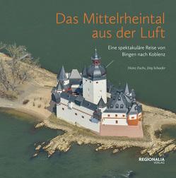 Das Mittelrheintal aus der Luft von Fuchs,  Heinz, Schaefer,  Joerg