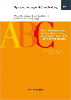 Das mitwissende Umfeld von Erwachsenen mit geringen Lese- und Schreibkompetenzen von Buddeberg,  Klaus, Grotlüschen,  Anke, Riekmann,  Wibke