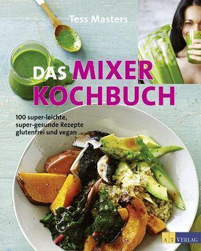 Das Mixer-Kochbuch von Masters,  Tess, Segovia,  Sibylle, Smart,  Anson