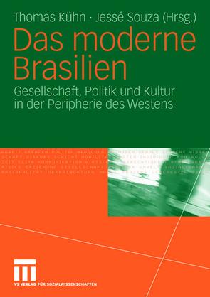 Das moderne Brasilien von Kuehn,  Thomas, Souza,  Jessé