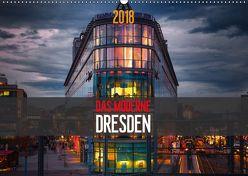 Das Moderne Dresden (Wandkalender 2018 DIN A2 quer) von Meutzner,  Dirk