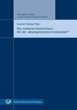"""Das moderne Krankenhaus: Ort der """"desorganisierten Kriminalität""""? von Duttge,  Gunnar"""