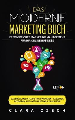 Das moderne Marketing Buch von Czech,  Clara