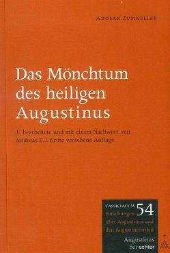 Das Mönchtum des heiligen Augustinus von Grote,  Andreas E. J., ZumKeller,  Adolar