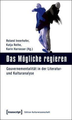 Das Mögliche regieren von Harrasser,  Karin, Innerhofer,  Roland, Rothe,  Katja