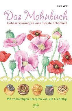 Das Mohnbuch von Bauer,  Karin, Walz,  Karin