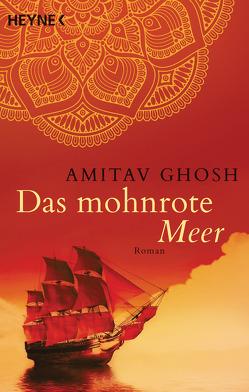 Das mohnrote Meer von Ghosh,  Amitav, Heller,  Barbara