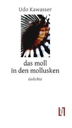 das moll in den mollusken von Kawasser,  Udo