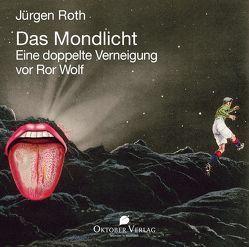 Das Mondlicht von Roth,  Jürgen