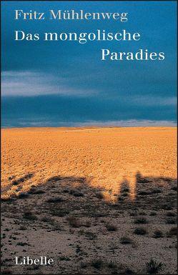 Das mongolische Paradies von Faude,  Ekkehard, Mühlenweg,  Fritz