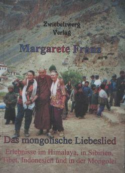Das mongolische Liebeslied von Franz,  Margarete