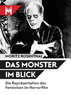 Das Monster im Blick von Rosenthal,  Moritz