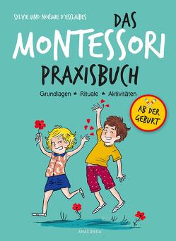Das Montessori-Praxisbuch von D´Esclaibes,  Noémie, D'Esclaibes,  Sylvie, Zuber,  Ilona