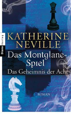 Das Montglane-Spiel – Das Geheimnis der Acht von Neville,  Katherine, Ohl,  Manfred, Sartorius,  Hans