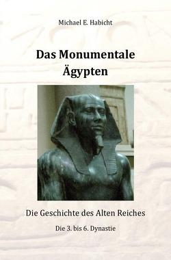 Das Monumentale Ägypten von Habicht,  Michael E.