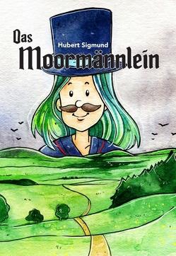 Das Moormännlein von Marie Körfgen,  Sabine, Sigmund,  Hubert