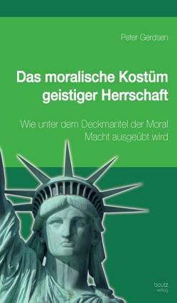 Das moralische Kostüm geistiger Herrschaft von Gerdsen,  Peter