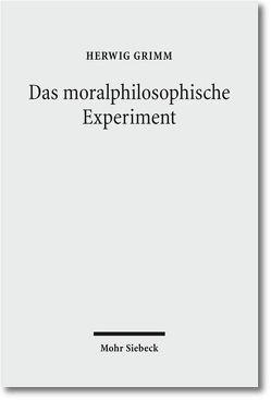 Das moralphilosophische Experiment von Grimm,  Herwig
