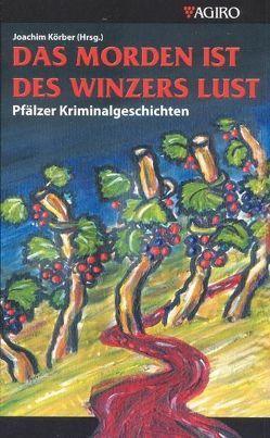 Das Morden ist des Winzers Lust von Haefs,  Gisbert, Koerber,  Joachim, Löhmann,  Uwe, Lossau,  Jens, McNeal,  Timothy, Schumacher,  Jens, Siefener,  Michael