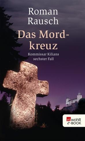 Das Mordkreuz von Rausch,  Roman